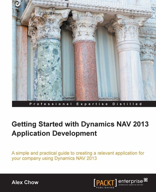 Getting Started with Dynamics NAV 2013 Application Development, Packt Publishing