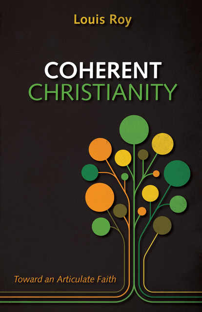 Coherent Christianity, Louis Roy