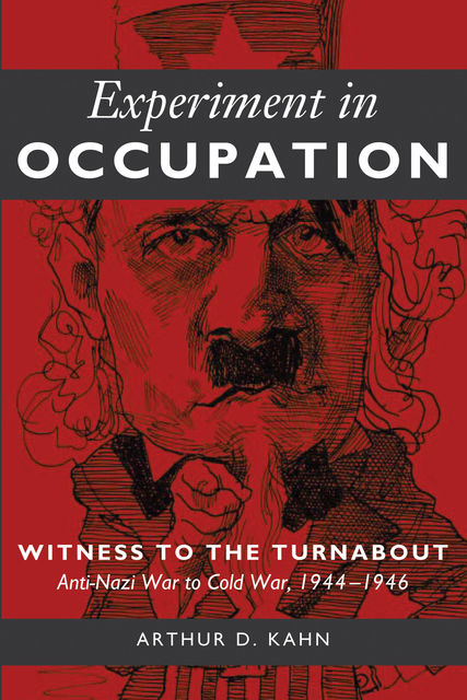 Experiment in Occupation, Arthur D. Kahn