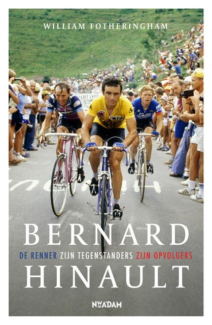 Bernard Hinault, William Fotheringham