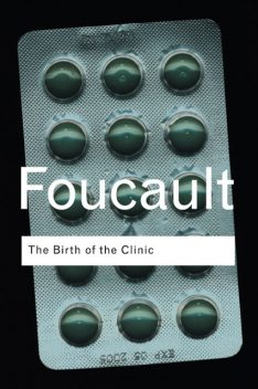 The Birth of the Clinic, Michel Foucault