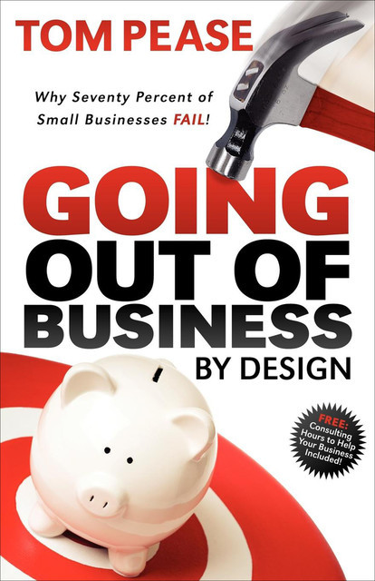 Going Out of Business by Design, Tom Pease