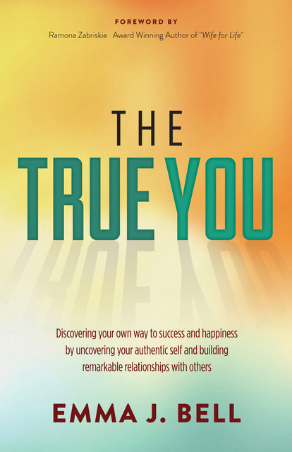 The True You, Emma J. Bell