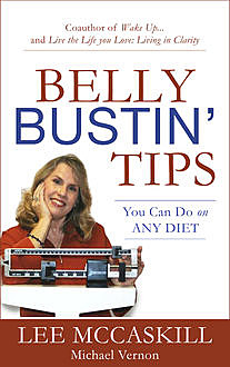 Belly Bustin' Tips: You can Use on ANY DIet, Michael D.Vernon, Nancy Lee McCaskill