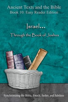 Ancient Texts and the Bible: Israel… Through the Book of Joshua, Ahava Lilburn