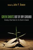 Green Shoots out of Dry Ground, John Bowen