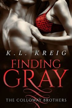 Finding Gray: A Colloway Brothers Prequel (.5) (The Colloway Brothers Book 1), K.L. Kreig