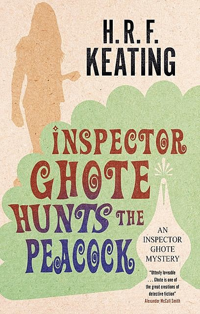 Inspector Ghote Hunts the Peacock, H.R.F.Keating