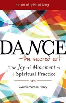 Dance—The Sacred Art, Cynthia Winton-Henry