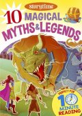 10 Magical Myths & Legends for 4–8 Year Olds (Perfect for Bedtime & Independent Reading) (Series: Read together for 10 minutes a day), Arcturus Publishing