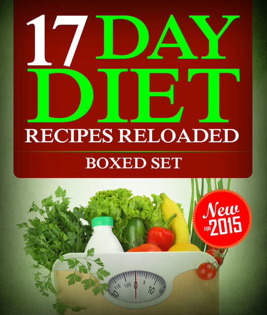 17 Day Diet Recipes Reloaded (Boxed Set), Speedy Publishing