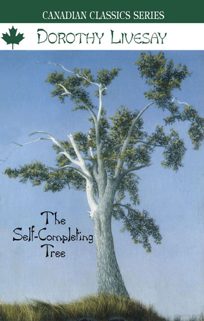 The Self-Completing Tree, Dorothy Livesay