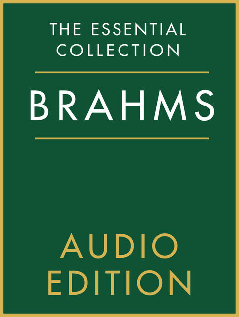 The Essential Collection: Brahms Gold, Chester Music