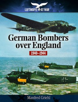 German Bombers Over England, Manfred Griehl