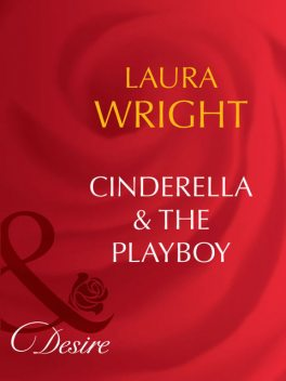 Cinderella & the Playboy, Laura Wright