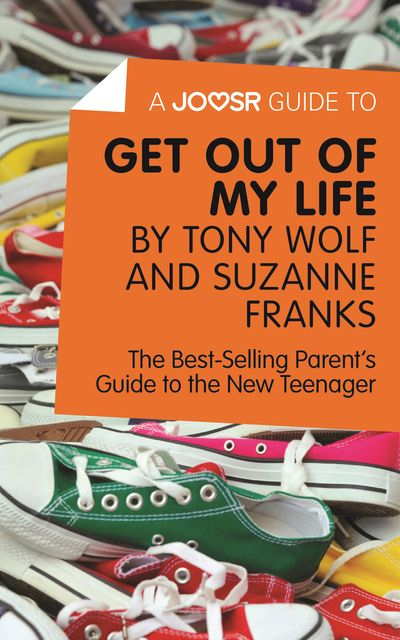 A Joosr Guide to Get Out of My Life by Tony Wolf and Suzanne Franks, Joosr