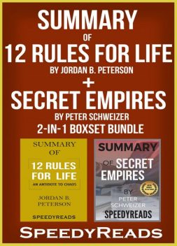Summary of 12 Rules for Life: An Antidote to Chaos by Jordan B. Peterson + Summary of Secret Empires by Peter Schweizer 2-in-1 Boxset Bundle, Speedy Reads