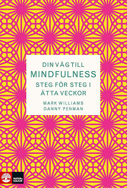 Din väg till Mindfulness, Mark Williams, Danny Penman