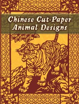 Chinese Cut-Paper Animal Designs, Dover