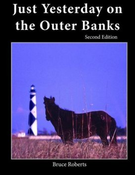 Just Yesterday on the Outer Banks, Bruce Roberts, David Stick