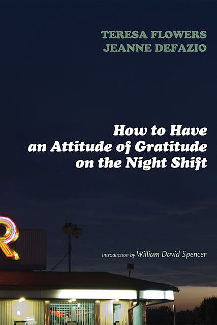 How to Have an Attitude of Gratitude on the Night Shift, Jeanne Defazio, Teresa Flowers
