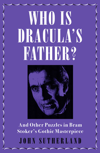 Who Is Dracula's Father, John Sutherland