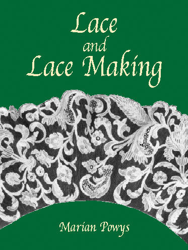 Lace and Lace Making, Marian Powys