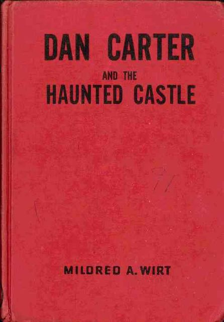 Dan Carter and the Haunted Castle, Mildred A.Wirt