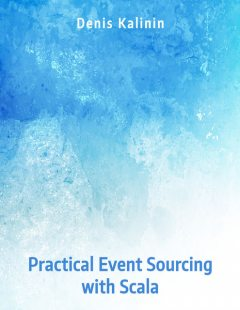 Practical Event Sourcing with Scala, Denis Kalinin