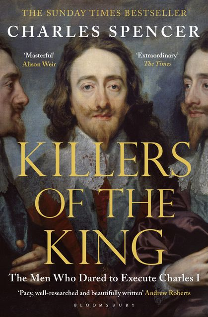 Killers of the King, Charles Spencer