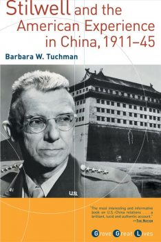 Stilwell and the American Experience in China, 1911–1945, Barbara Tuchman