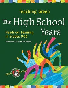 Teaching Green – The High School Years, Edited by Tim Grant, Gail Littlejohn