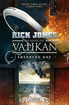 SHEPHERD ONE (Die Ritter des Vatikan 2), Rick Jones