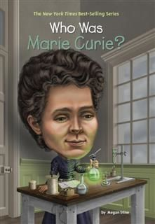 Who Was Marie Curie, Megan Stine