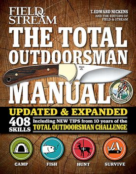 The Total Outdoorsman Manual, T.Edward Nickens