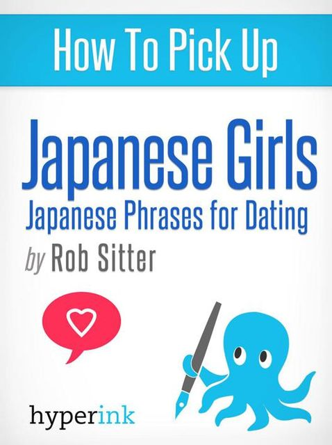 How To Pick Up Japanese Girls, The Hyperink Team