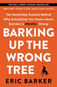 Barking Up the Wrong Tree, Eric Barker