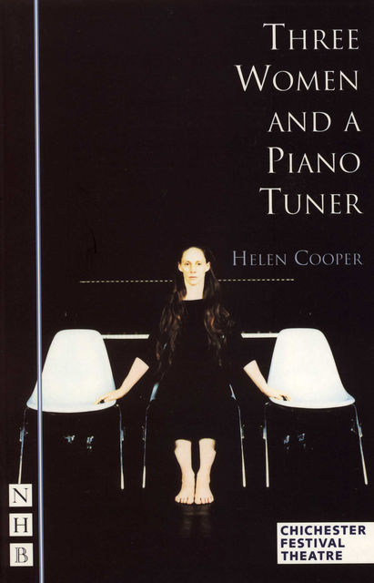 Three Women and a Piano Tuner (NHB Modern Plays), Helen Cooper