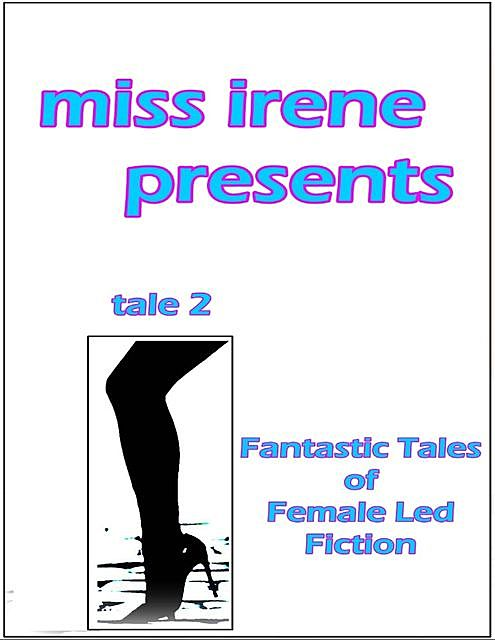 Miss Irene Presents – Tale 2, Miss Irene Clearmont