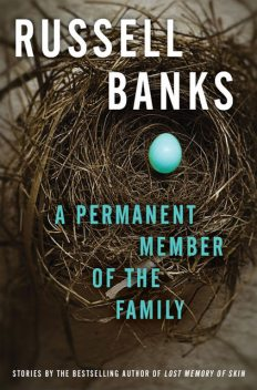 A Permanent Member of the Family, Russell Banks