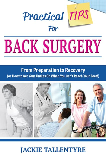 Practical Tips For Back Surgery, Jackie Tallentyre