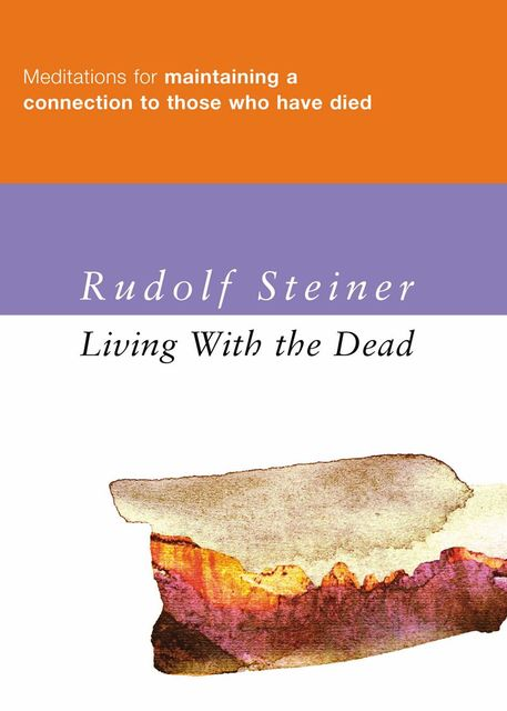Living with the Dead, Rudolf Steiner