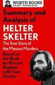 Summary and Analysis of Helter Skelter: The True Story of the Manson Murders, Worth Books