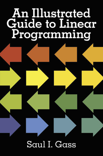 An Illustrated Guide to Linear Programming, Saul I.Gass
