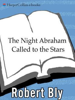 The Night Abraham Called to the Stars, Robert Bly