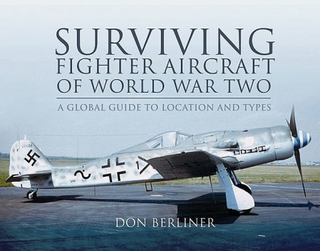 Surviving Fighter Aircraft of World War Two, Don Berliner