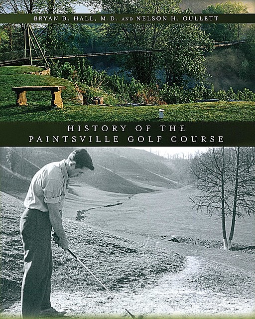 The History of the Paintsville Golf Course, Bryan Hall, Nelson H Gullett