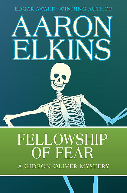 Fellowship of Fear, Aaron Elkins