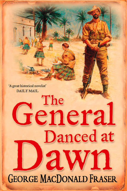 The General Danced at Dawn, George MacDonald Fraser
