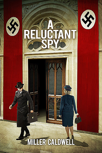 A Reluctant Spy, Miller Caldwell